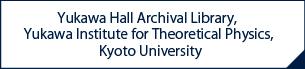 Yukawa Hall Archival Library, Yukawa Institute for Theoretical Physics, Kyoto University